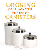 Cooking Made Easy with the Use of Canisters