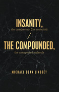 Insanity, the Unexpected (The Molecule)