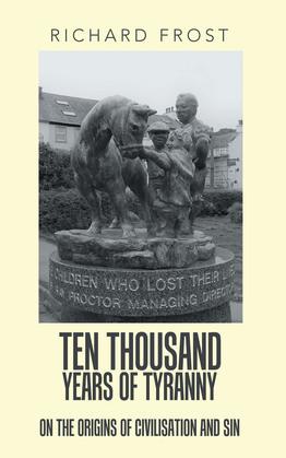 Ten Thousand Years of Tyranny