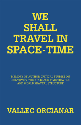 We Shall Travel in Space-Time