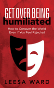 Get Over Being Humiliated