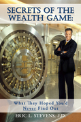 Secrets of the Wealth Game: What They Hoped You'd Never Find Out