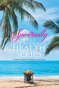 Spiritually Single in Sickness and Health Series