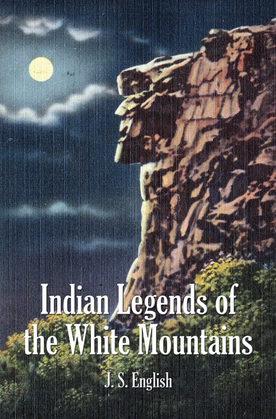 Indian Legends of the White Mountains