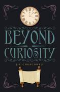 Beyond Curiosity