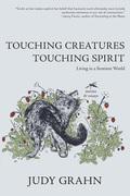 Touching Creatures, Touching Spirit