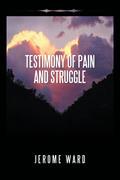 Testimony of Pain and Struggle