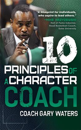 Ten Principles of a Character Coach