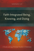 Faith-Integrated Being, Knowing, and Doing