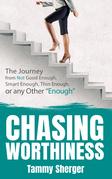 Chasing Worthiness