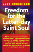 Freedom for the Latter-day Saint Soul