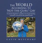 The World According to 'Not-The-Guru' Gav