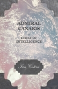 Admiral Canaris - Chief of Intelligence