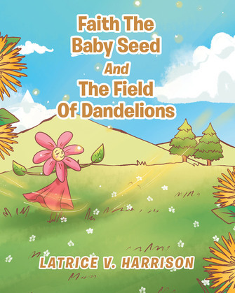 Faith The Baby Seed And The Field Of Dandelions