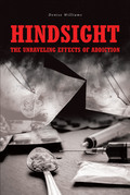 Hindsight: The Unraveling Effects of Addiction