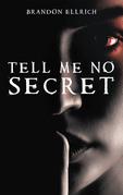 Tell Me No Secret
