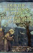 Olivier Messiaen's Opera, <I>Saint Francois d'Assise</I>