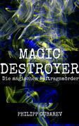 Magic Destroyer - Die magischen Auftragsmörder