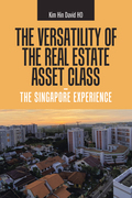 The Versatility of the Real Estate Asset Class -  the Singapore Experience