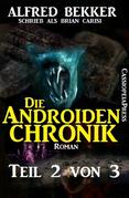 Die Androiden-Chronik Teil 2 von 3