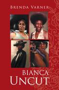 Bianca Uncut