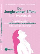 Der Jungbrunnen-Effekt. Mein Praxisbuch