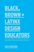 Black, Brown + Latinx Design Educators