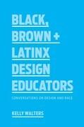 Black, Brown + Latinx Design Educators