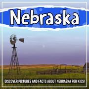 Nebraska: Discover Pictures and Facts About Nebraska For Kids!