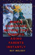 Simple Caregiving Method That Benefits Aging Parents Instantly