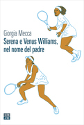 Serena e Venus Williams, nel nome del padre