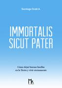 IMMORTALIS SICUT PATER