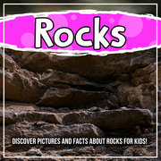Rocks: Discover Pictures and Facts About Rocks For Kids!