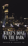 What's Done  in the Dark