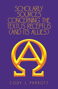 Scholarly Sources Concerning the  Textus Receptus  (And Its Allies)