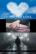 Stories of Love, Life  and  Beyond