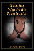 Tanjas Weg in die Prostitution
