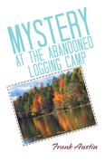 Mystery at the Abandoned Logging Camp