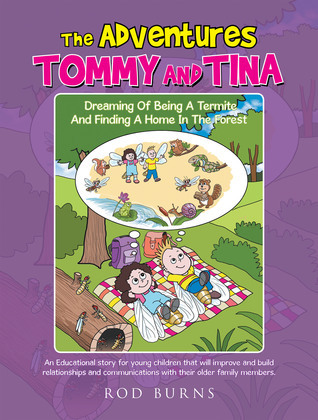 The Adventures of Tommy and Tina   Dreaming of Being a Termite and Finding a Home in the Forest