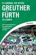 111 Gründe, die SpVgg Greuther Fürth zu lieben