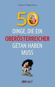 50 Dinge, die ein Oberösterreicher getan haben muss