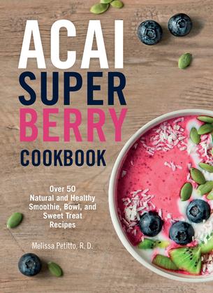 Acai Super Berry Cookbook