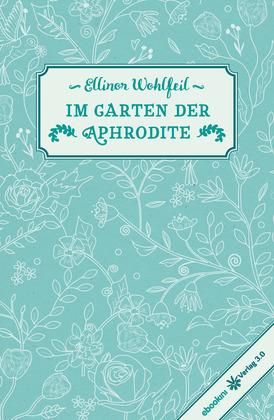 Im Garten der Aphrodite