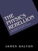 The Physics Rebellion