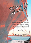 Klor bi Anker! Oder Geschichten vom zweiten und wahrhaftigen Leben des Kaftains Blaubeer (Band 3)