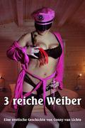 Drei reiche Weiber