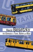Mit Genuss in Taxe, Bahn und Bus