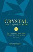 Crystal Lore, Legends & Myths