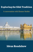 Exploring the Sikh Tradition  - A Conversation with Eleanor Nesbitt