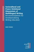 Sociocultural and Power-Relational Dimensions of Multilingual Writing
